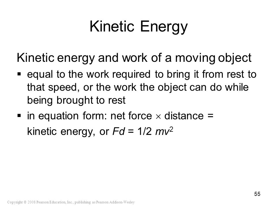 Kinetic Energy Kinetic energy and work of a moving object