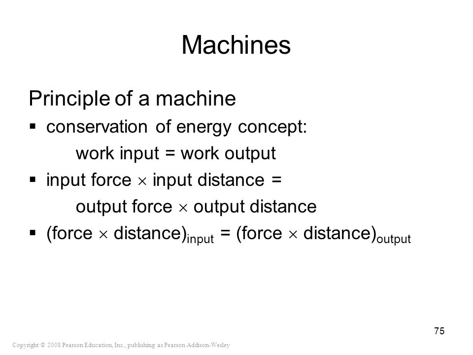 Machines Principle of a machine conservation of energy concept: