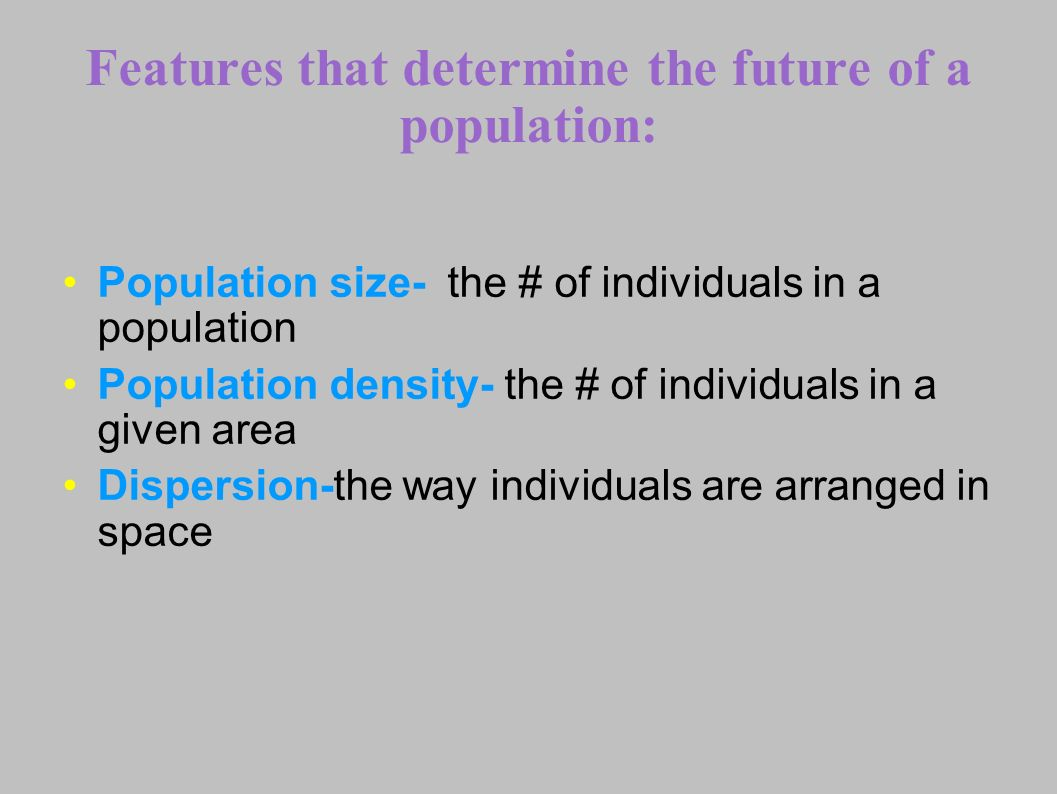 Features that determine the future of a population:
