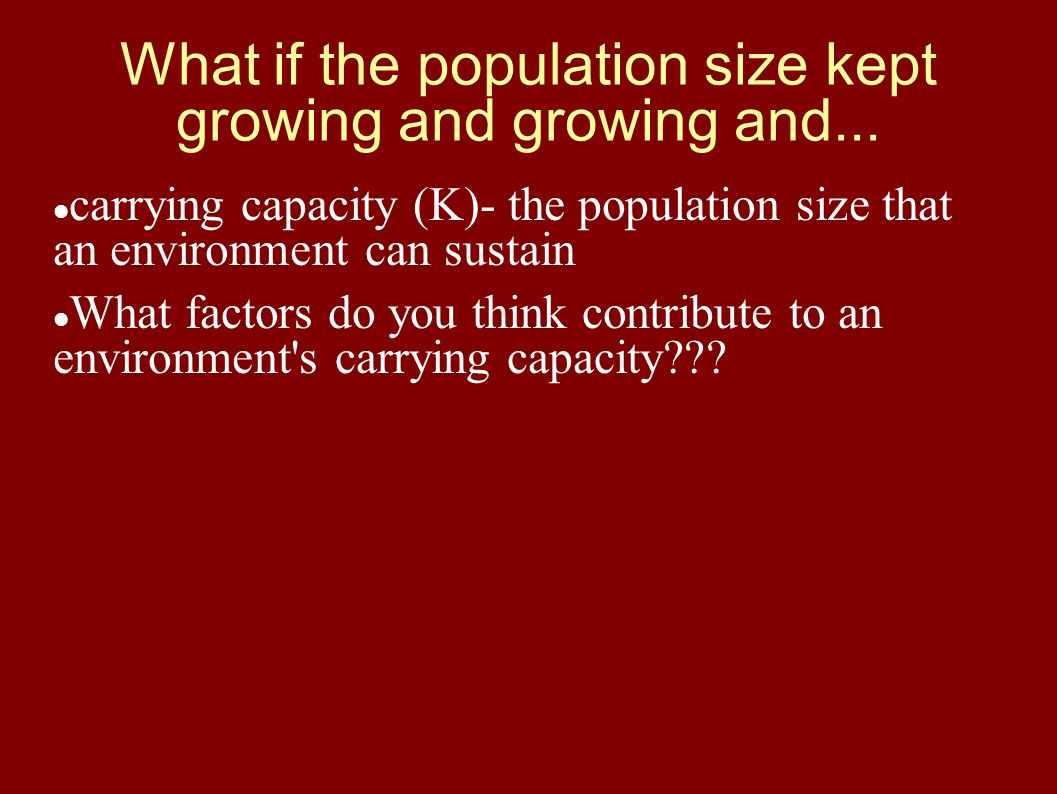 What if the population size kept growing and growing and...