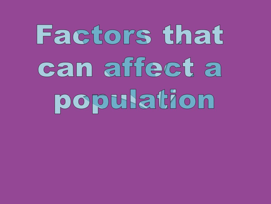 Factors that can affect a population