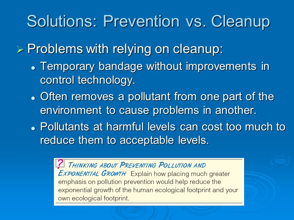 Solutions: Prevention vs. Cleanup