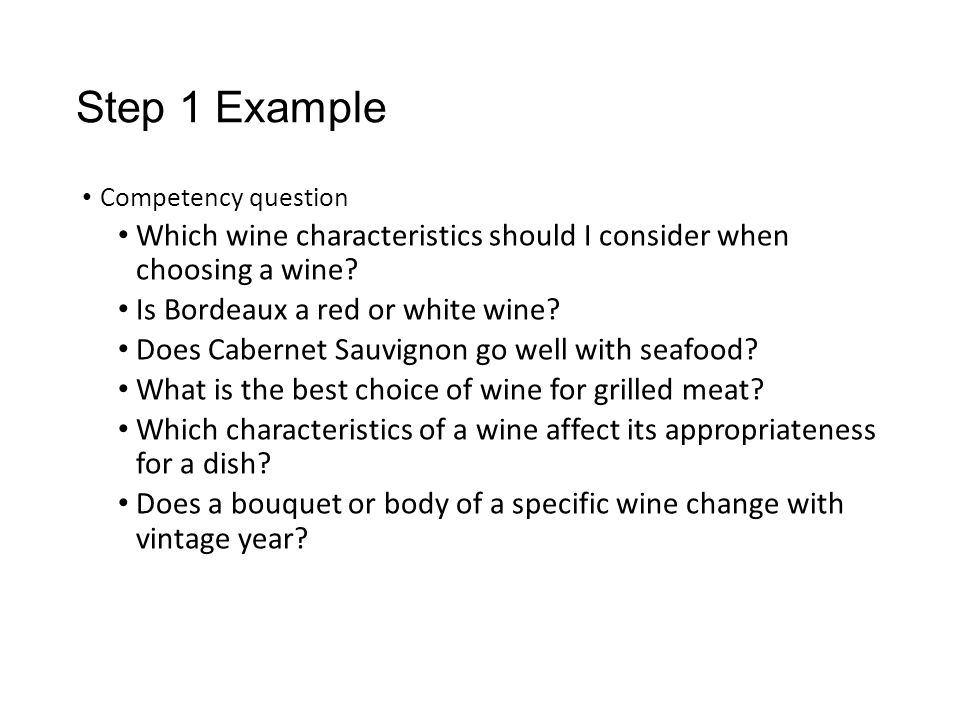 Step 1 Example Competency question. Which wine characteristics should I consider when choosing a wine