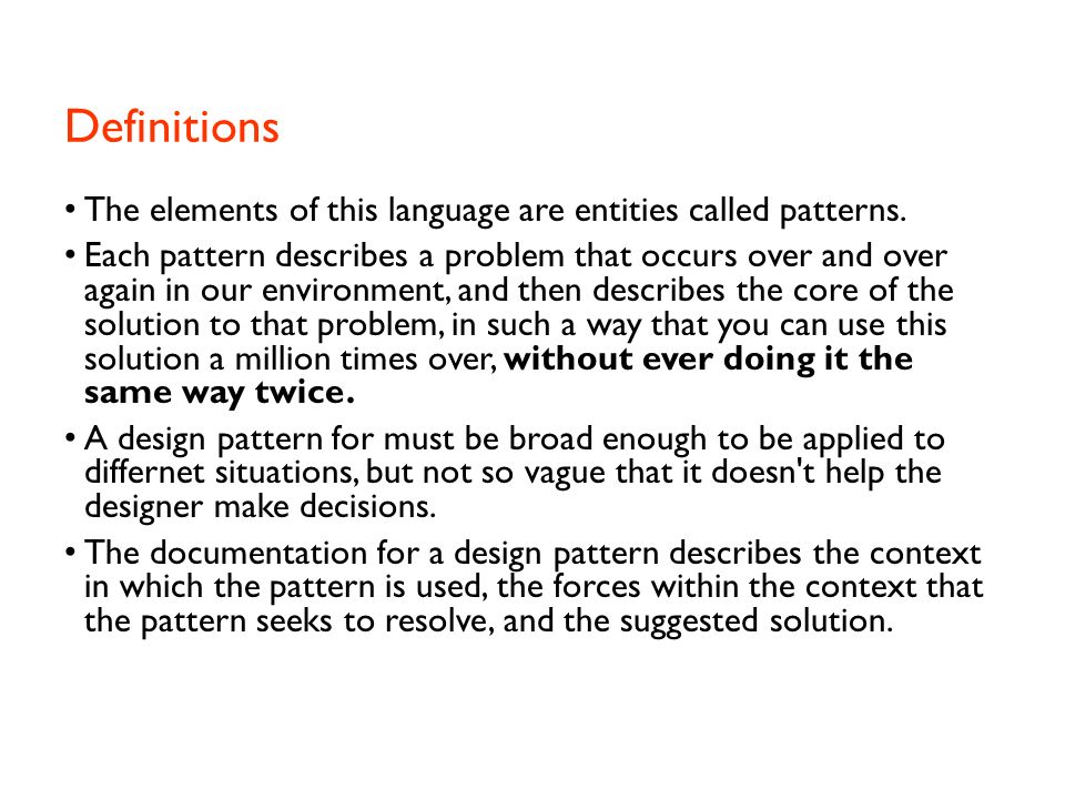 Definitions The elements of this language are entities called patterns.