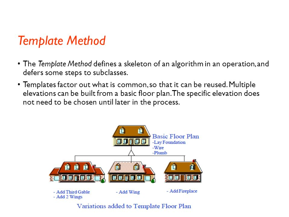Template Method The Template Method defines a skeleton of an algorithm in an operation, and defers some steps to subclasses.