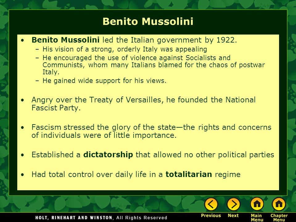 Benito Mussolini Benito Mussolini led the Italian government by 1922.