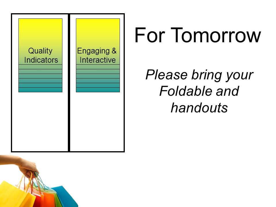 Please bring your Foldable and handouts