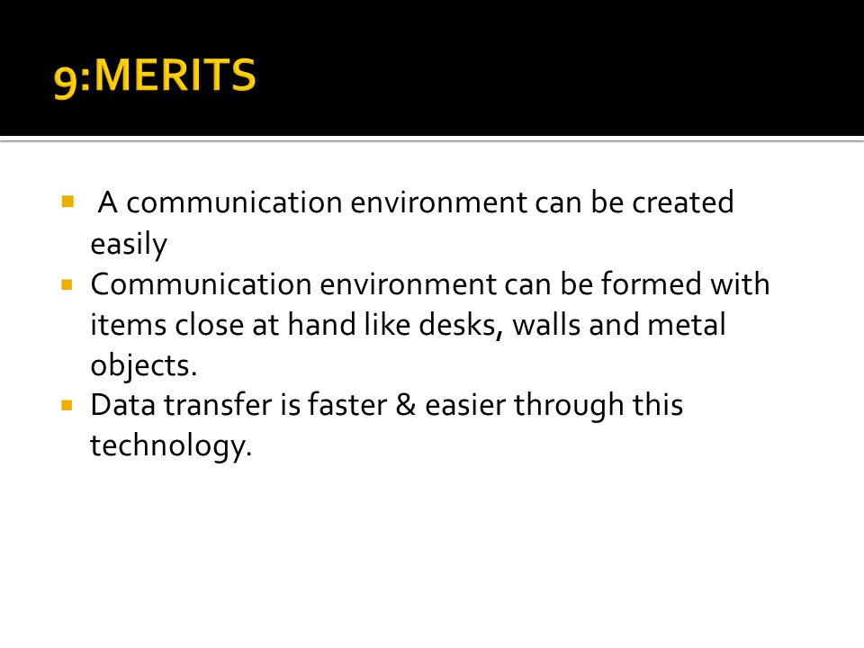 9:MERITS A communication environment can be created easily