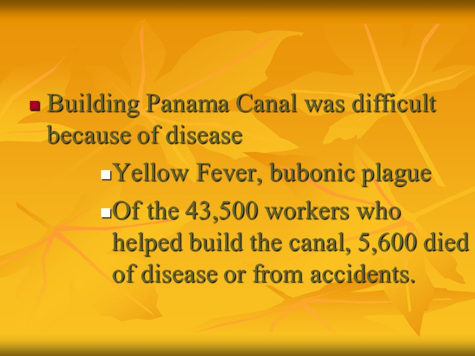 Building Panama Canal was difficult because of disease
