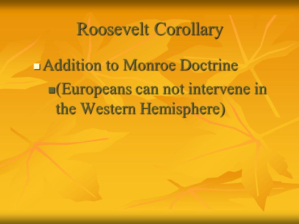 Roosevelt Corollary Addition to Monroe Doctrine