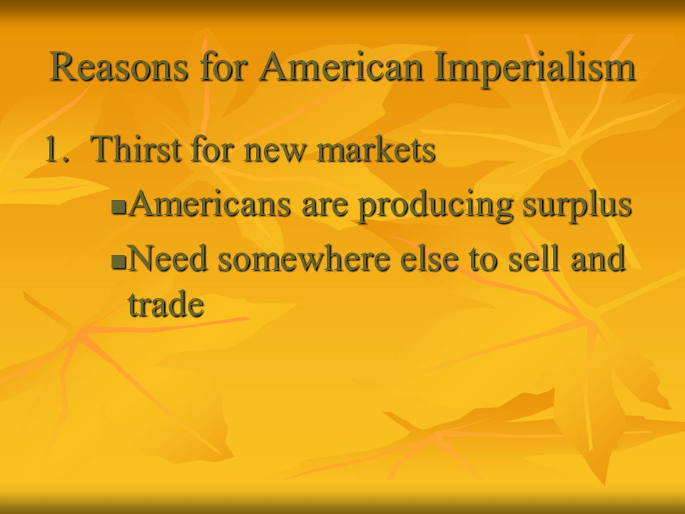 Reasons for American Imperialism