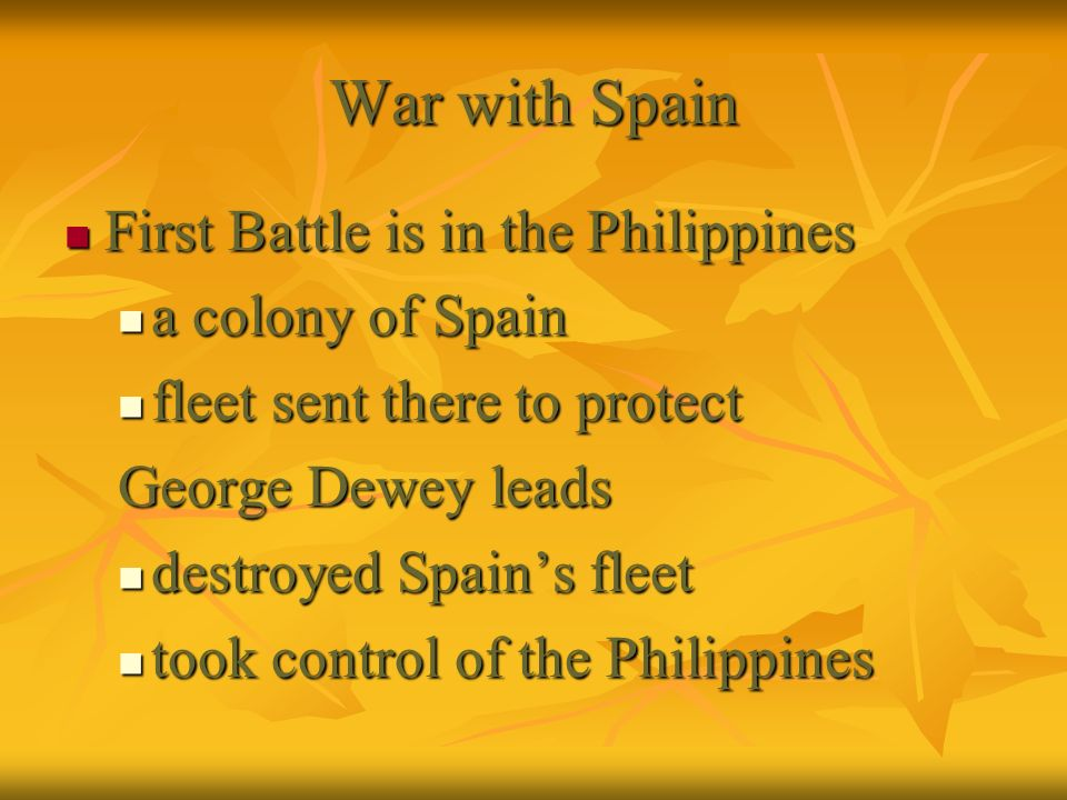 War with Spain First Battle is in the Philippines a colony of Spain
