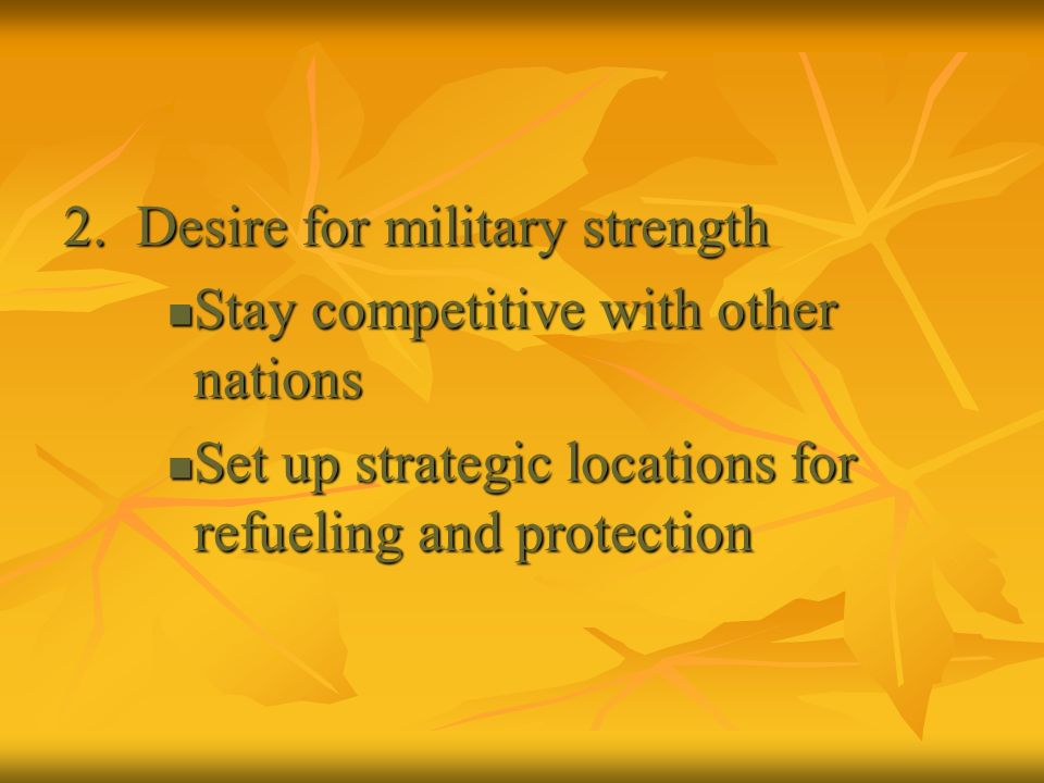 2. Desire for military strength