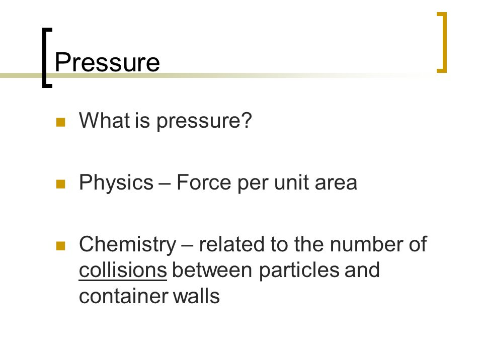 Pressure What is pressure Physics – Force per unit area