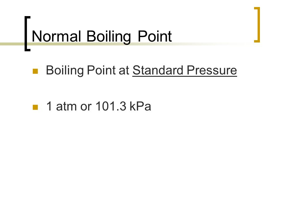 Normal Boiling Point Boiling Point at Standard Pressure