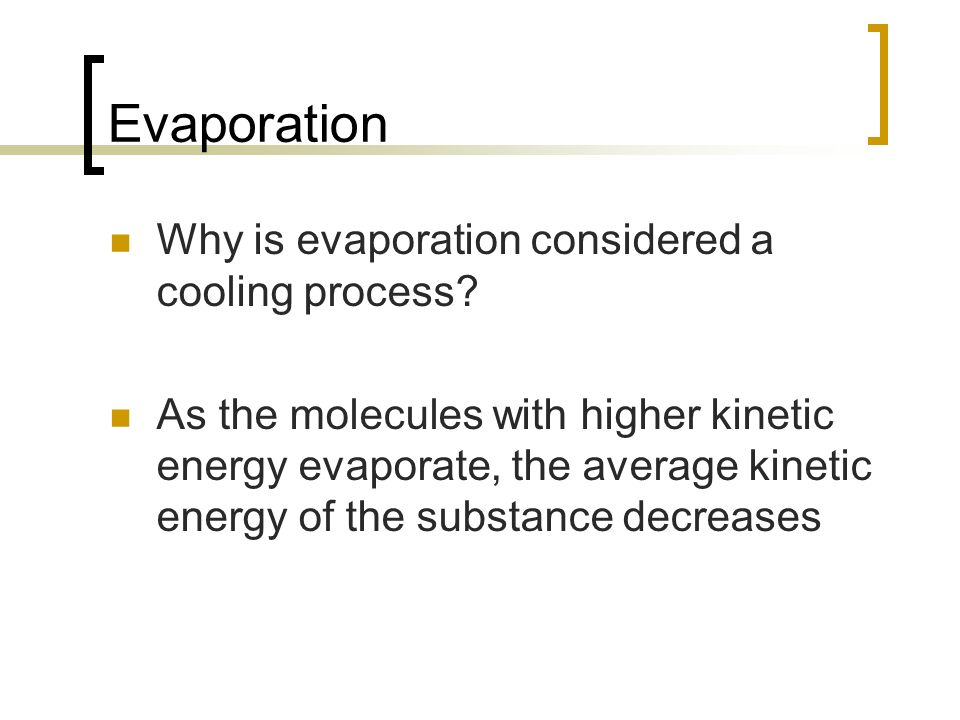 Evaporation Why is evaporation considered a cooling process