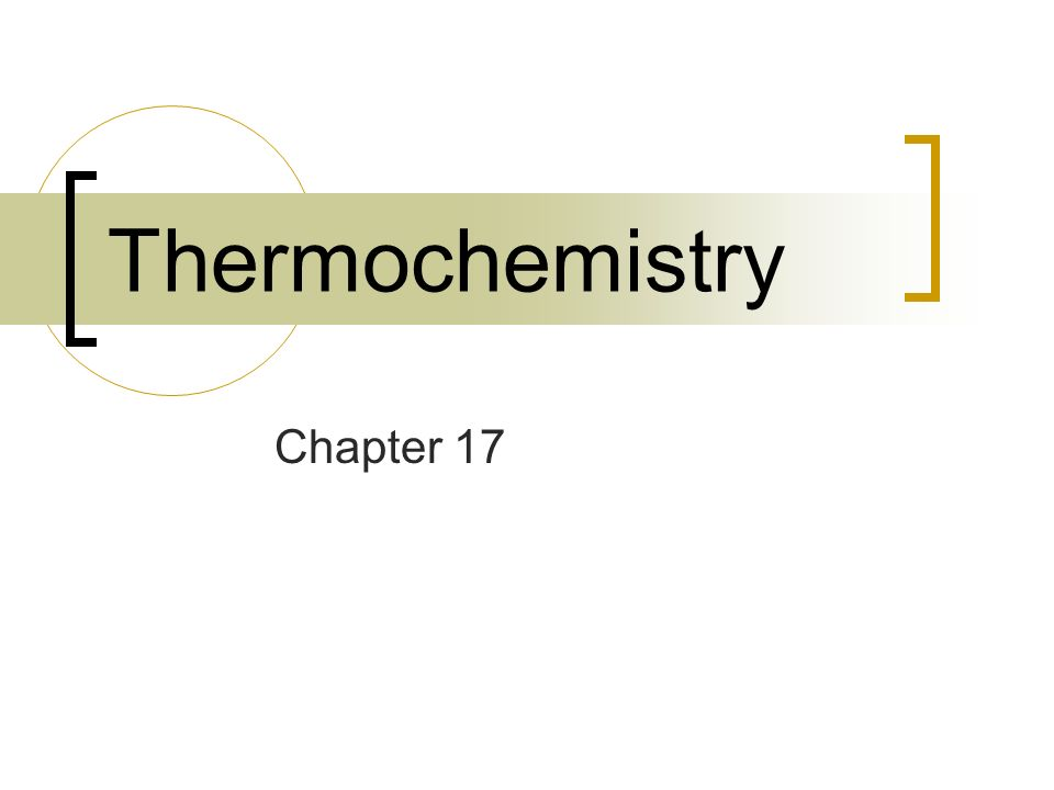 Thermochemistry Chapter 17