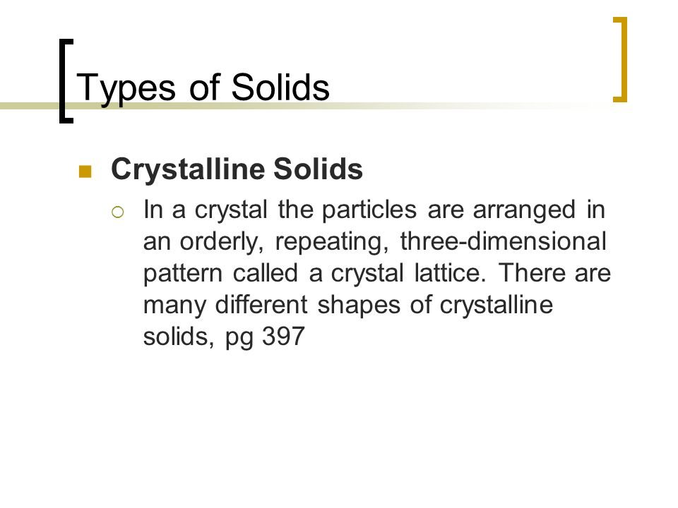 Types of Solids Crystalline Solids