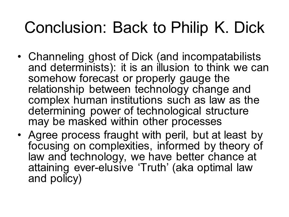 Conclusion: Back to Philip K. Dick