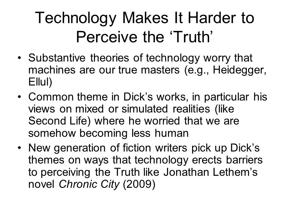 Technology Makes It Harder to Perceive the 'Truth'