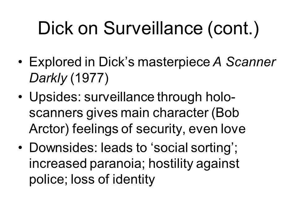 Dick on Surveillance (cont.)