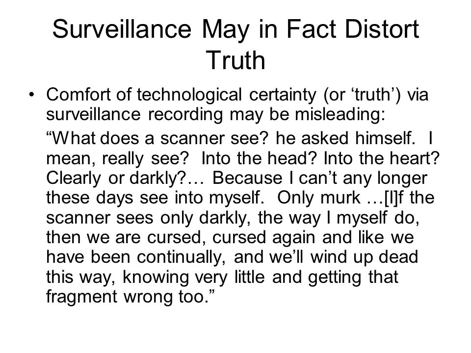 Surveillance May in Fact Distort Truth