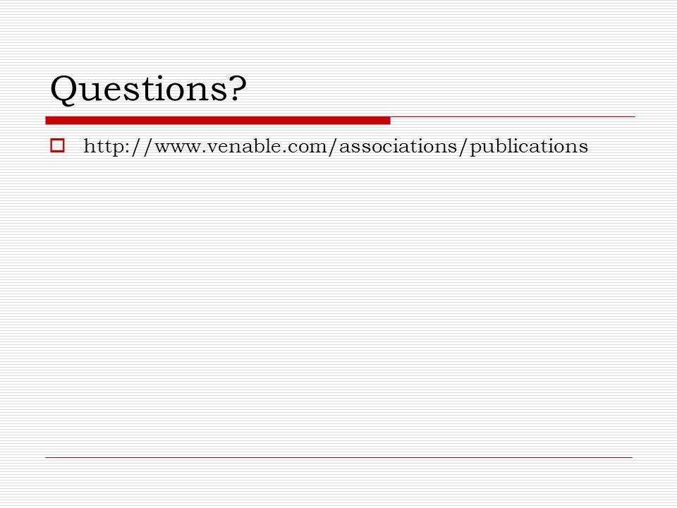 Questions http://www.venable.com/associations/publications
