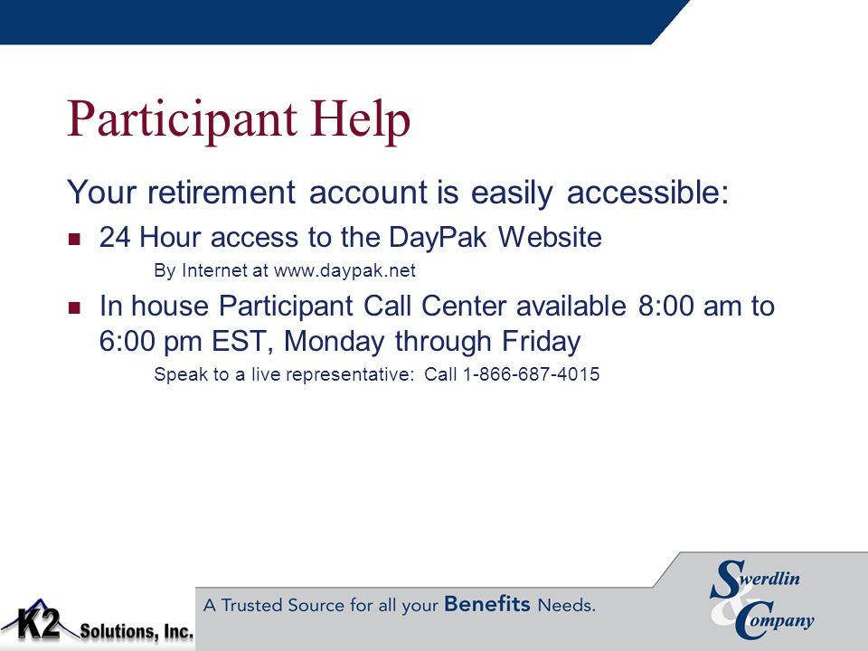 Participant Help Your retirement account is easily accessible: