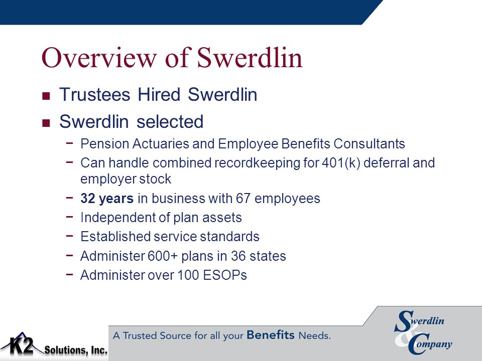 Overview of Swerdlin Trustees Hired Swerdlin Swerdlin selected
