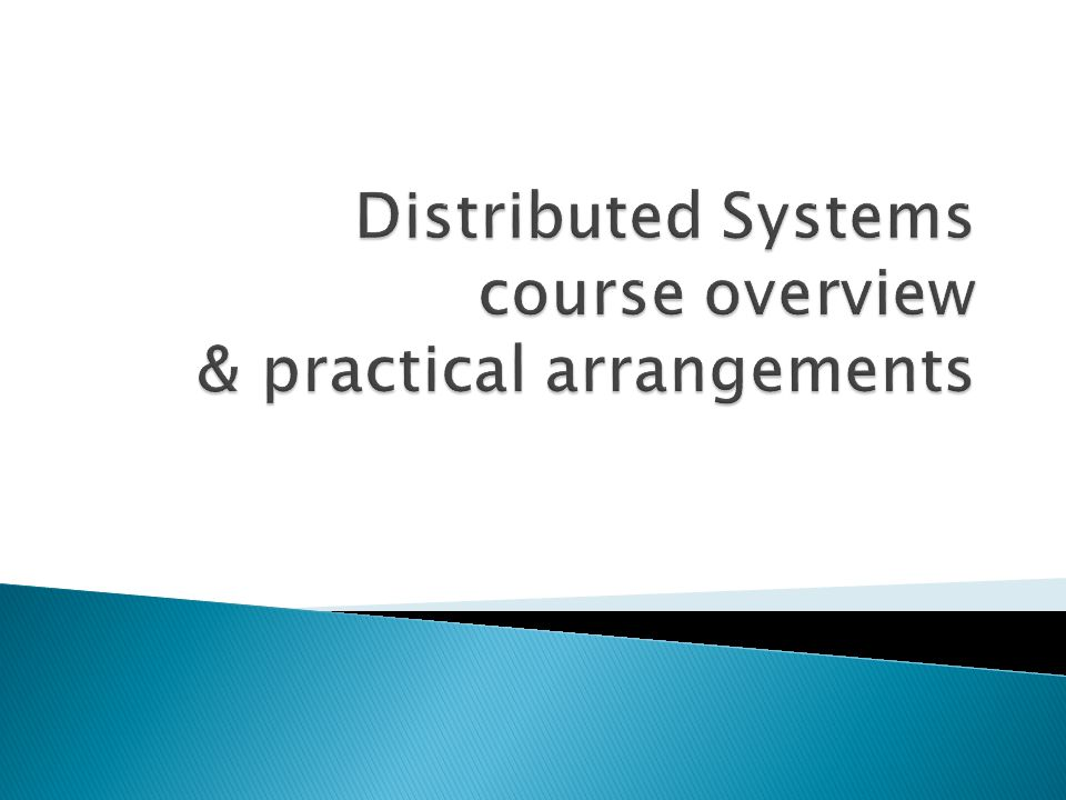 Distributed Systems course overview & practical arrangements