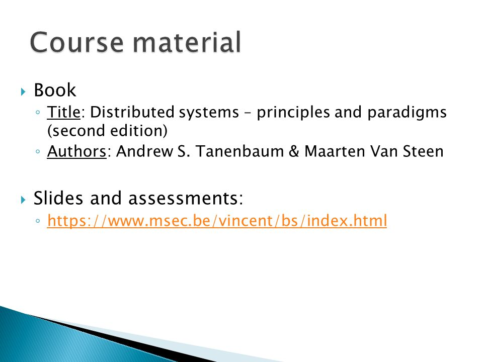 Course material Book Slides and assessments: