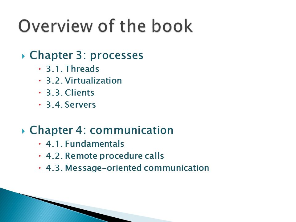 Overview of the book Chapter 3: processes Chapter 4: communication