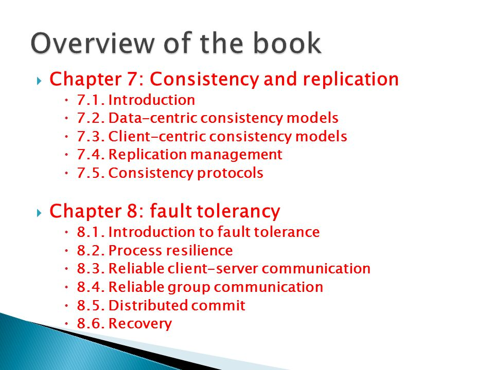 Overview of the book Chapter 7: Consistency and replication