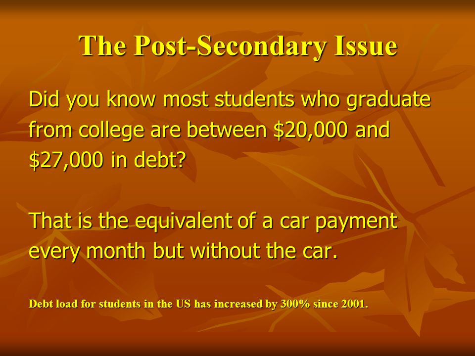 The Post-Secondary Issue
