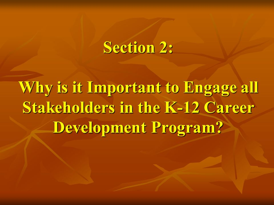 Section 2: Why is it Important to Engage all Stakeholders in the K-12 Career Development Program