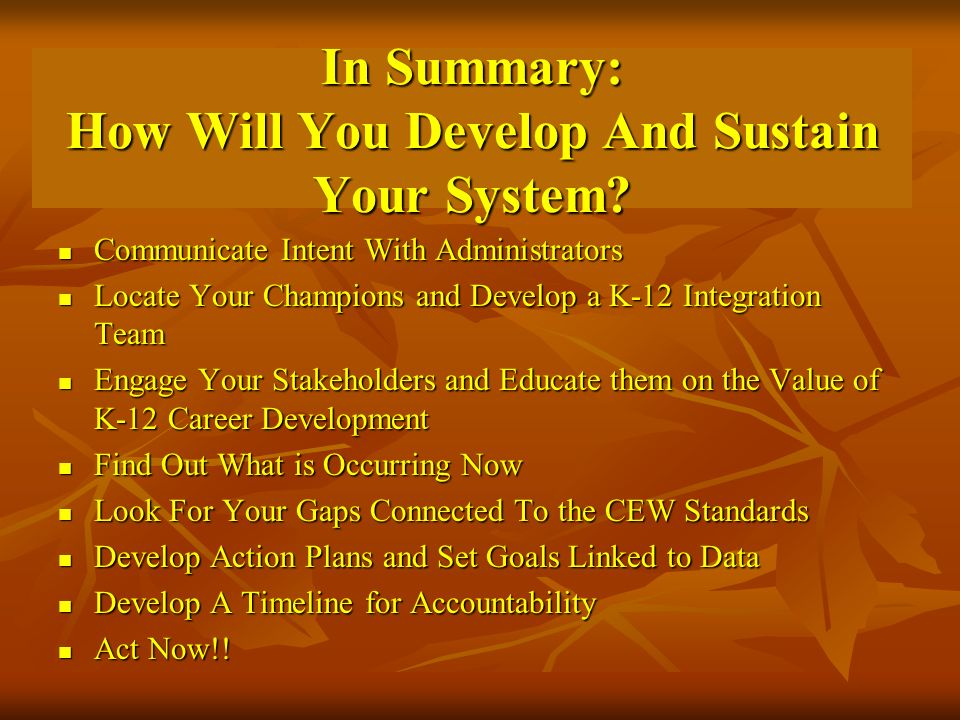 In Summary: How Will You Develop And Sustain Your System