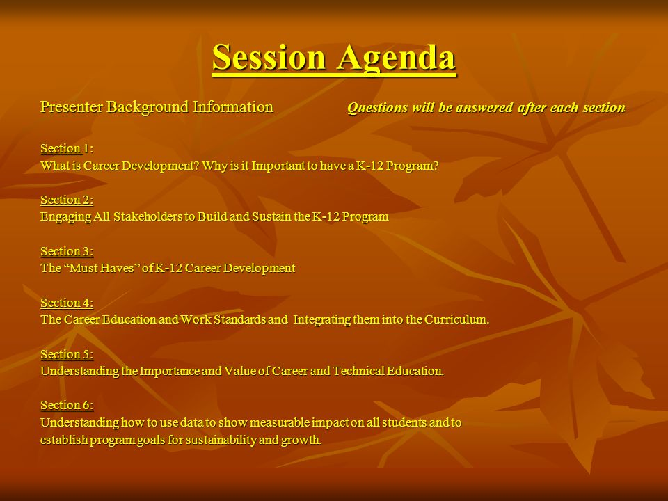 Session AgendaPresenter Background Information Questions will be answered after each section.