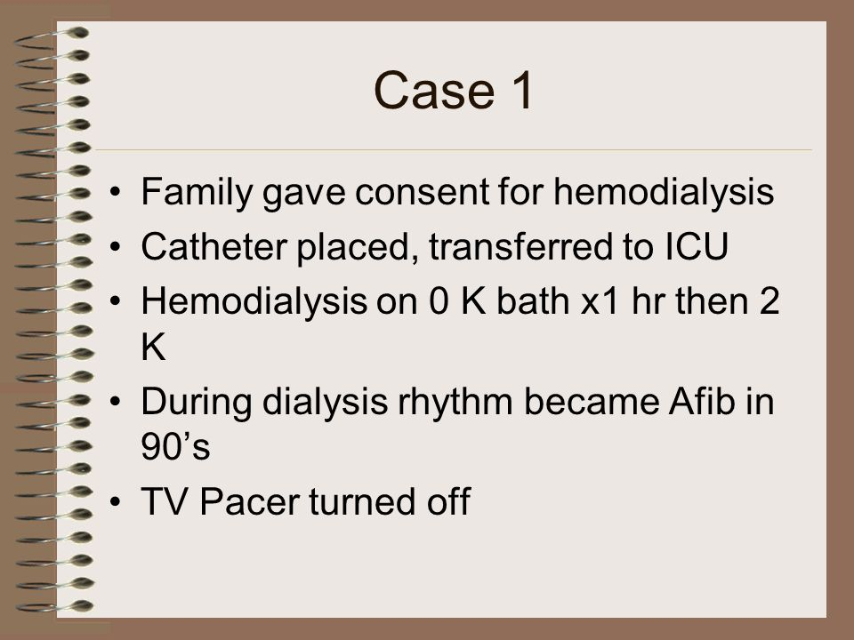 Case 1 Family gave consent for hemodialysis
