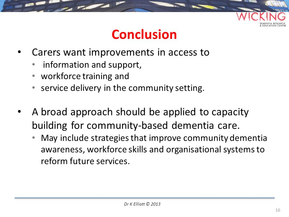 Conclusion Carers want improvements in access to