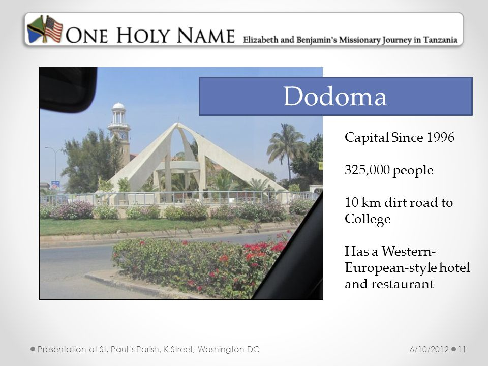 Dodoma Capital Since 1996 325,000 people 10 km dirt road to College
