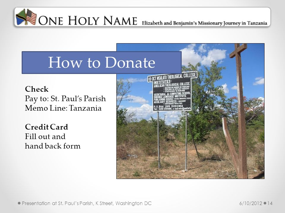 How to Donate Check Pay to: St. Paul's Parish Memo Line: Tanzania