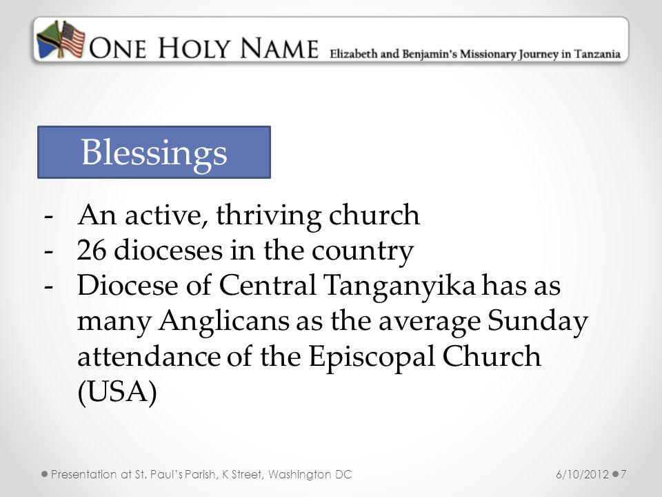 Blessings An active, thriving church 26 dioceses in the country