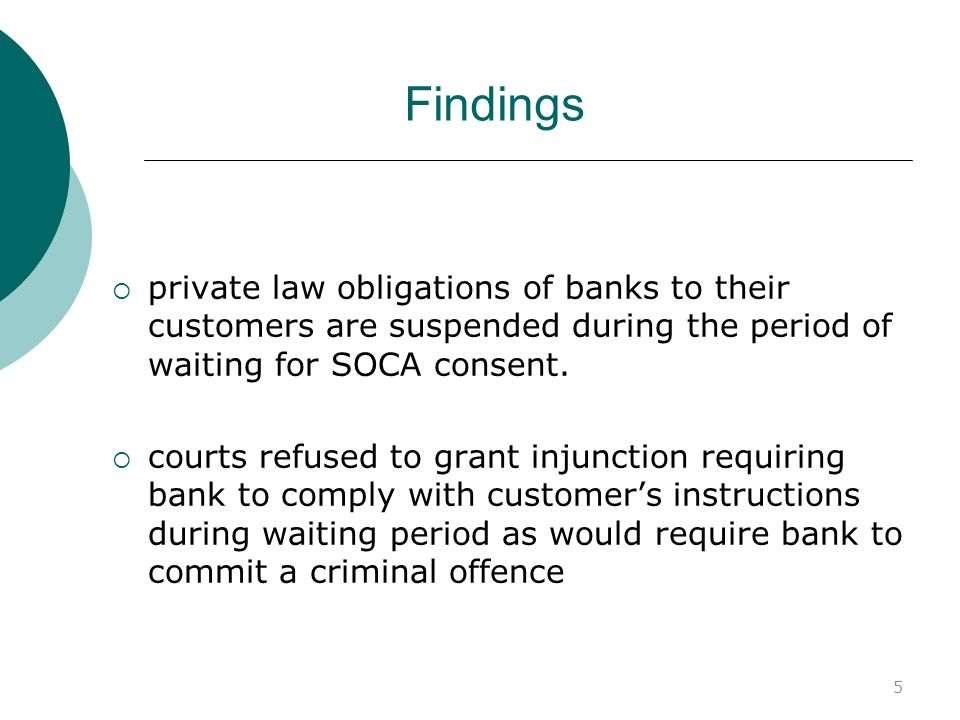 Findings private law obligations of banks to their customers are suspended during the period of waiting for SOCA consent.