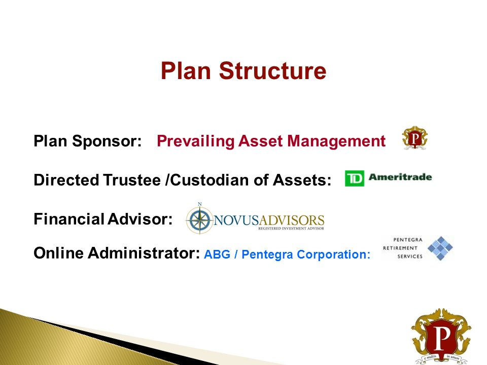 Plan Structure Plan Sponsor: Prevailing Asset Management