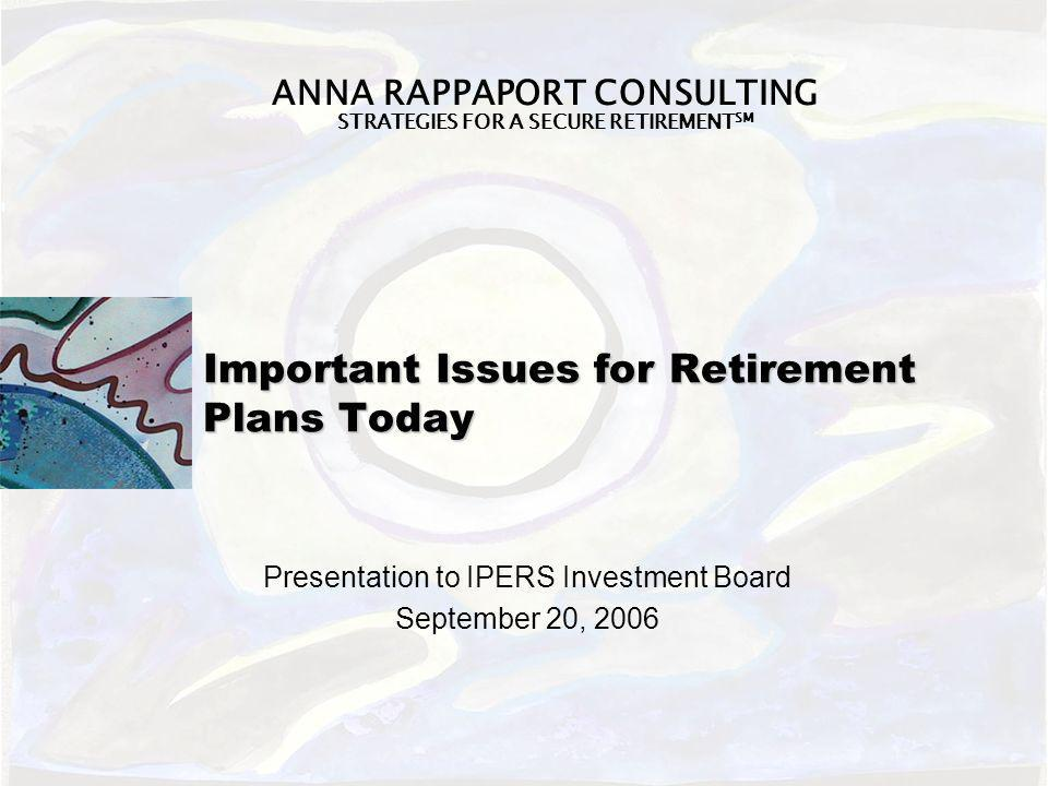 Important Issues for Retirement Plans Today