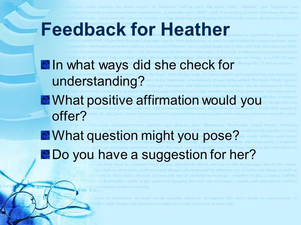 Feedback for Heather In what ways did she check for understanding