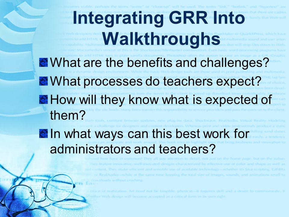 Integrating GRR Into Walkthroughs