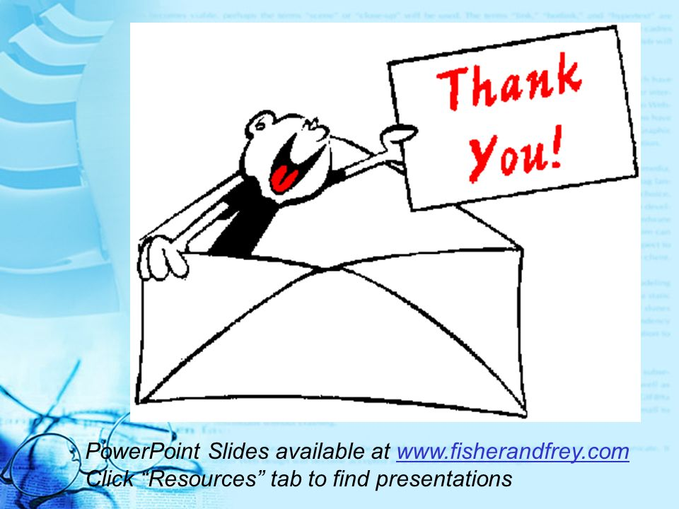 PowerPoint Slides available at www.fisherandfrey.com