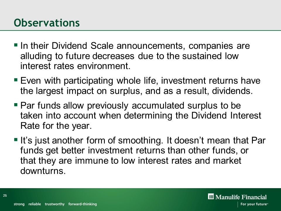 Observations In their Dividend Scale announcements, companies are alluding to future decreases due to the sustained low interest rates environment.