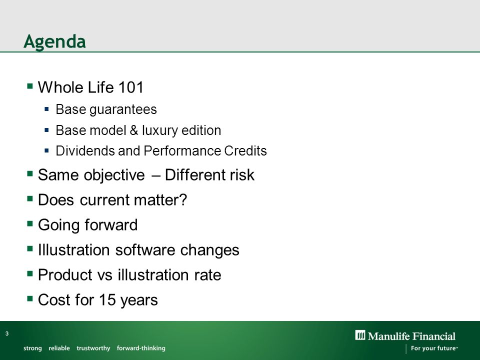 Agenda Whole Life 101 Same objective – Different risk
